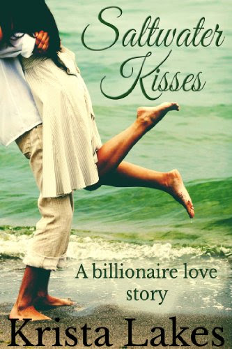 Saltwater Kisses: A Billionaire Love Story by Krista Lakes
