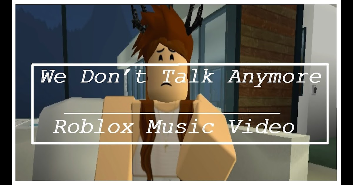 we don t talk anymore roblox id