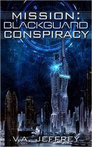 Mission: Blackguard Conspiracy by V.A, Jeffrey