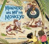 Manners Are Not for Monkeys - Heather Tekavec, David Huyck