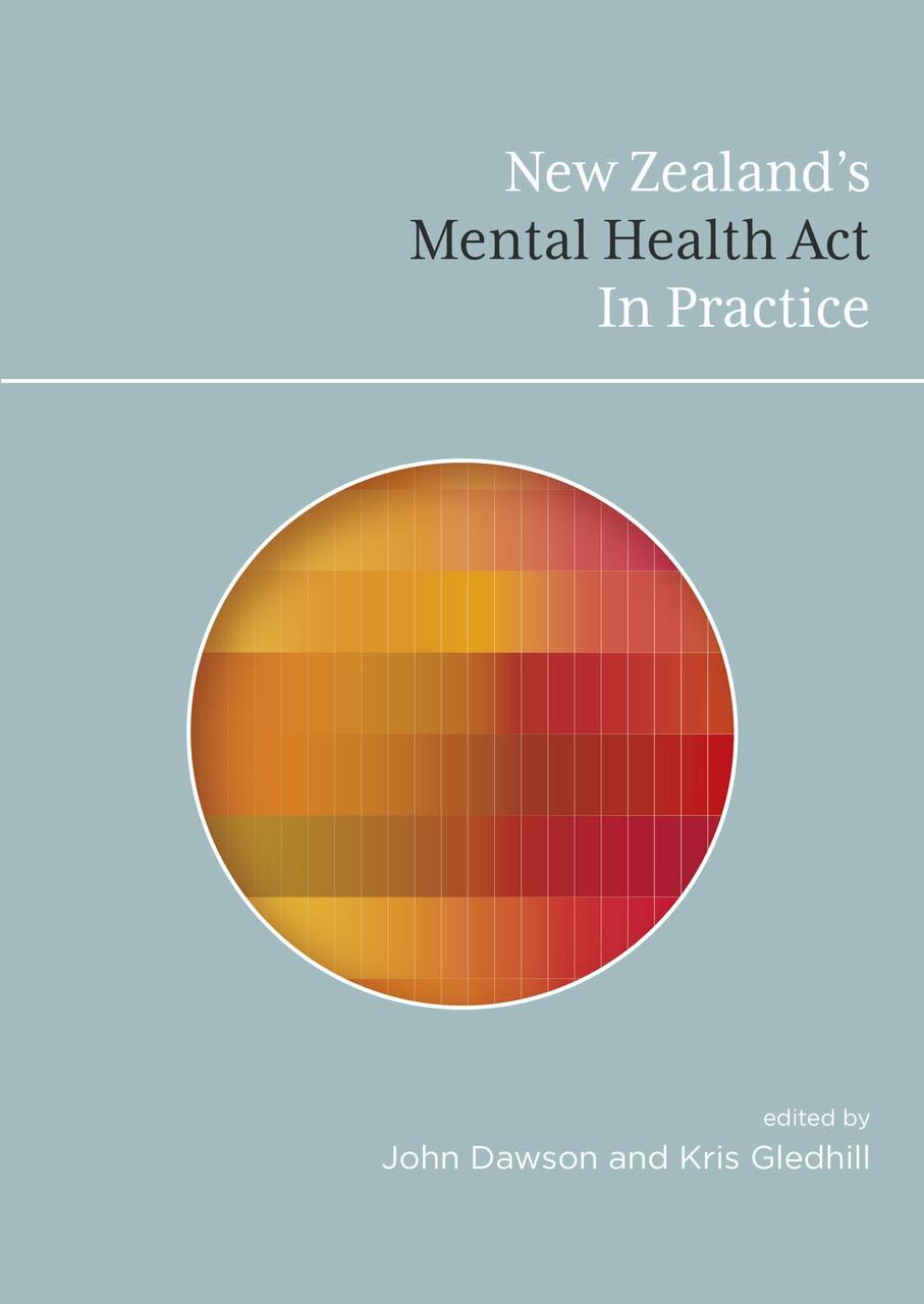 New Zealand's Mental Health Act in Practice - Victoria ...