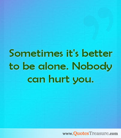 Sometimes Alone Quotes