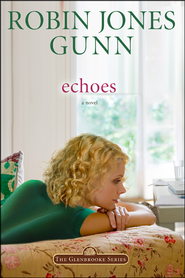 Echoes, Glenbrooke Series #3   -              By: Robin Jones Gunn
