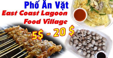 Ăn ngập mặt ở phố ăn vặt East Coast Lagoon Food Village | Du Lịch Ăn Uống Singapore EP 02
