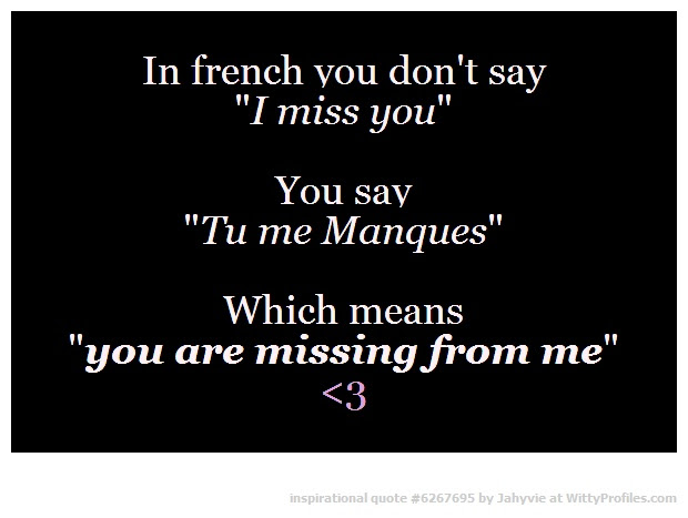 In French You Don39t Really Say Quoti Miss Youquot You Say Quottu Me