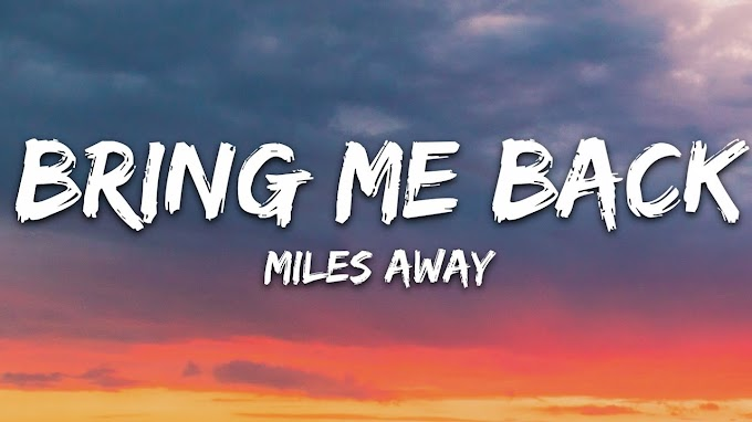 Miles Away - Bring Me Back (Lyrics) ft. Claire Ridgely