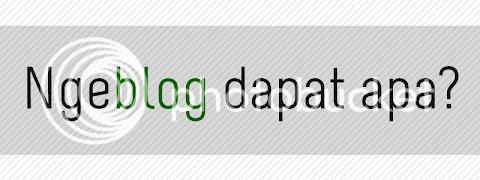 #8 Minggu Ngeblog: Seandainya saya tidak ngeblog #3