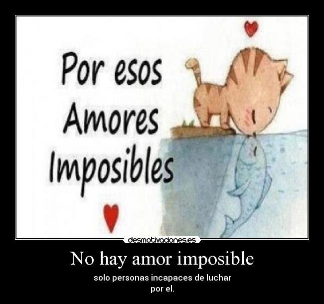 No Hay Amor Imposible Desmotivaciones