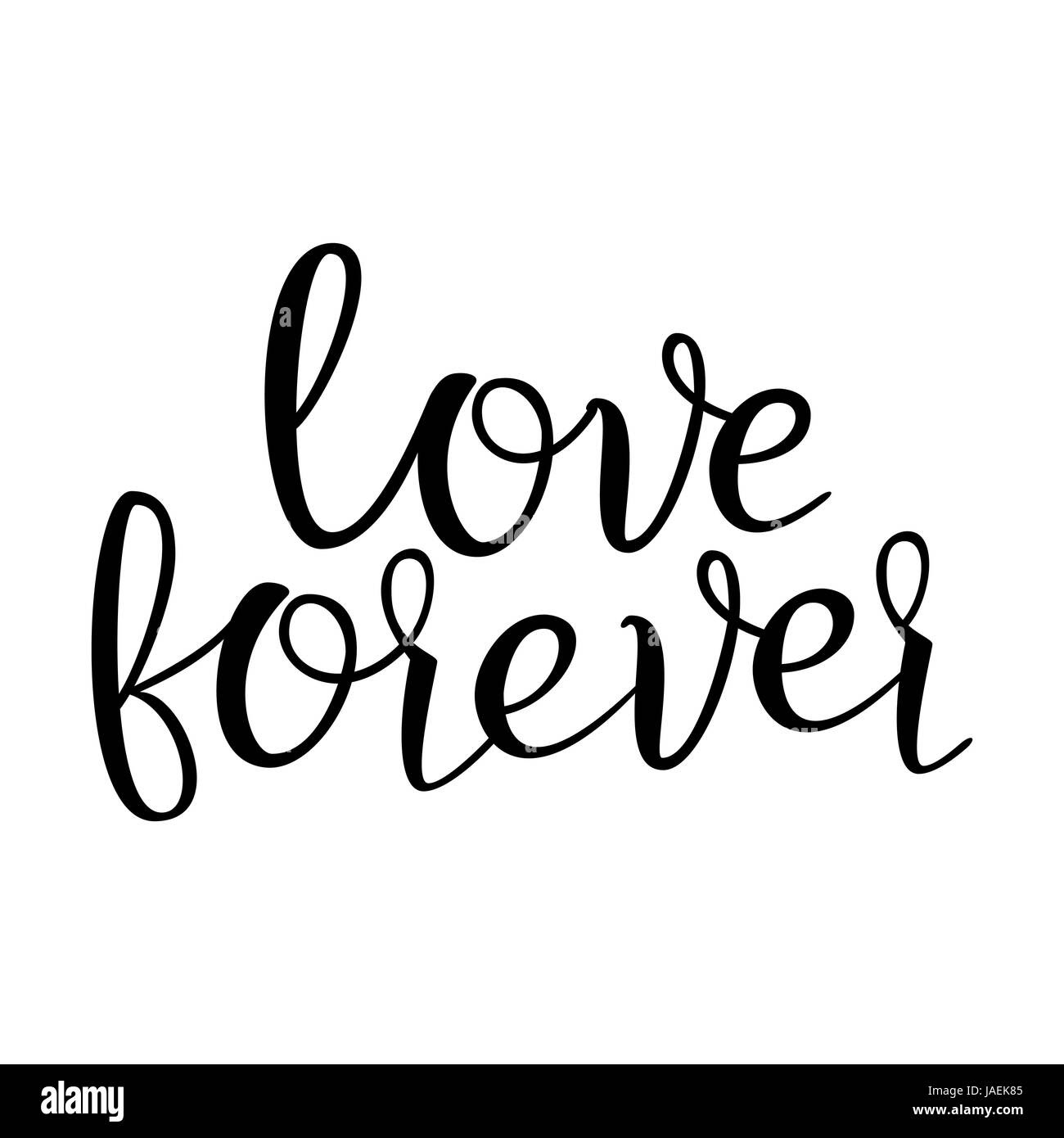 Quote About Love Love Forever Handwritten Inspirational Text Modern Brush Calligraphy Isolated