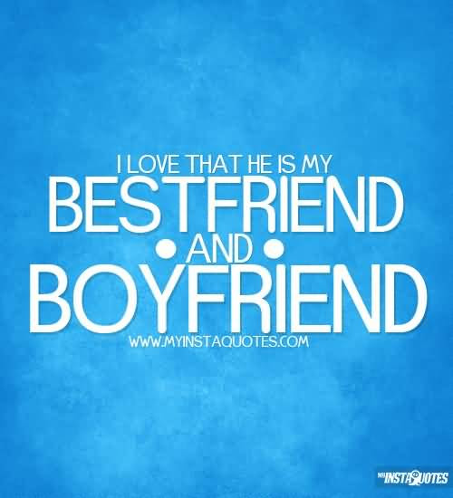 25 My Boyfriend Is My Best Friend Quotes Sayings Quotesbae