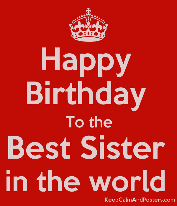 Happy Birthday To The Best Sister In The World Keep Calm And