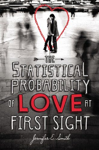 the statistical probility of love at first sight by jennifer e. smith
