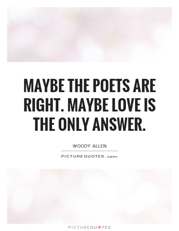 Love Is The Answer Quotes Sayings Love Is The Answer Picture