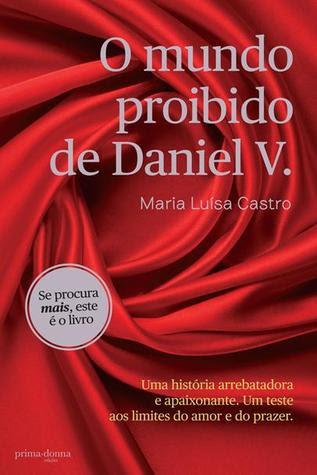 O mundo Proibido de Daniel V. by Maria Luísa Castro
