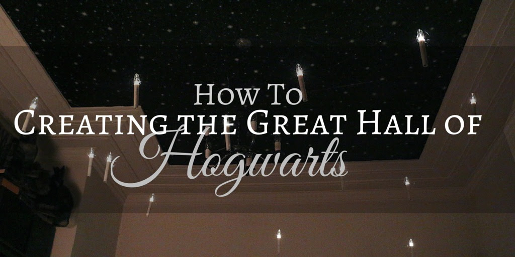 How To: Putting Together the Great Hall of Hogwarts | Harry Potter Dinner Party
