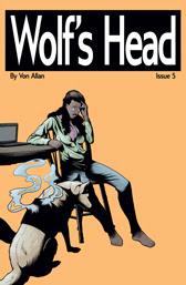 Wolf's Head Issue 5 cover by Von Allan