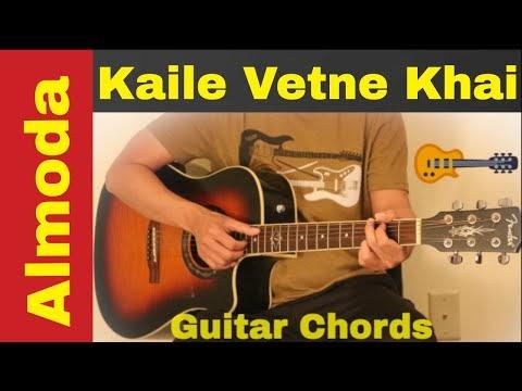 Kaile vetne khai | K bachaula khai | Almoda guitar chords | lesson ...