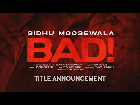 SIDHU MOOSEWALA | Bad (Title Reveal) | Dev Ocean | Karandope | Latest Punjabi Teasers 2020