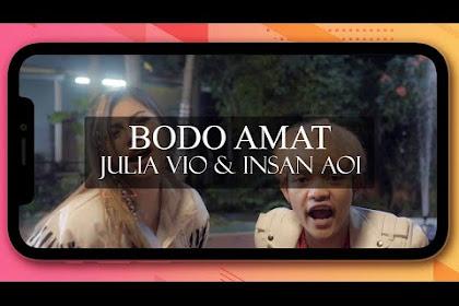 Lirik lagu Julia Vio , Insan Aoi - Bodo Amat