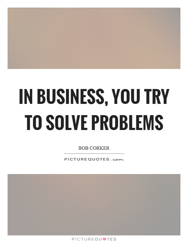 Business Quotes About Problem Solving