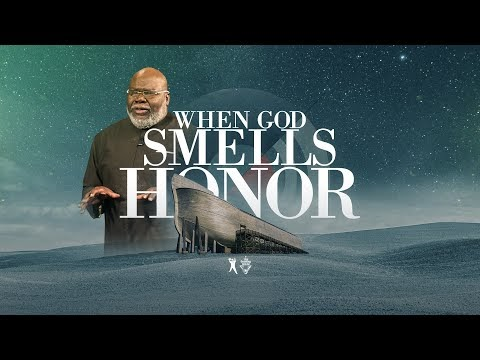When God Smells Honor - Bishop T.D. Jakes