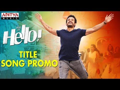 HELLO! Title Song Promo | HELLO! | Akhil Akkineni | Kalyani Priyadarshan