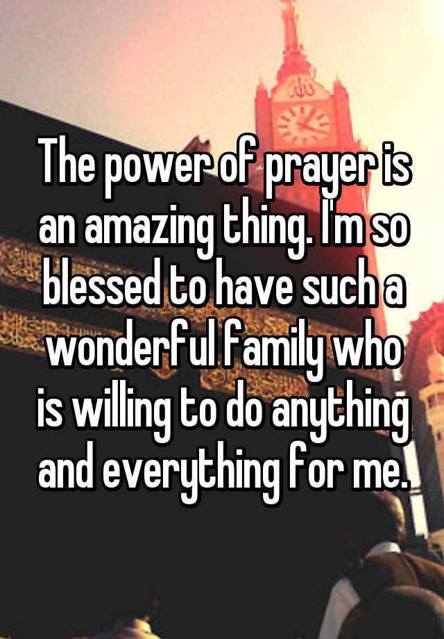 The Power Of Prayer Is An Amazing Thing Im So Blessed To Have Such