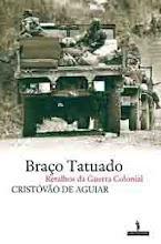BRAÇO TATUADO. RETALHOS DA GUERRA COLONIAL