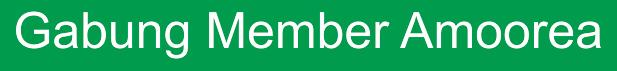 Cara Gabung member Amoorea