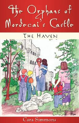 The Orphans of Mordecai's Castle: The Haven