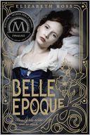 Belle Epoque by Elizabeth Ross: Book Cover