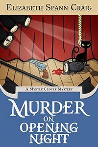 Murder on Opening Night by Elizabeth Spann Craig