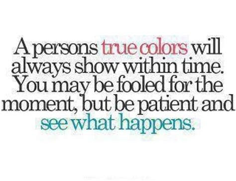 Quotes Peoples True Colors Coming Out