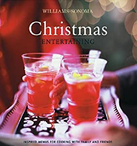 Amazon.com: Christmas Entertaining (Williams-Sonoma ...