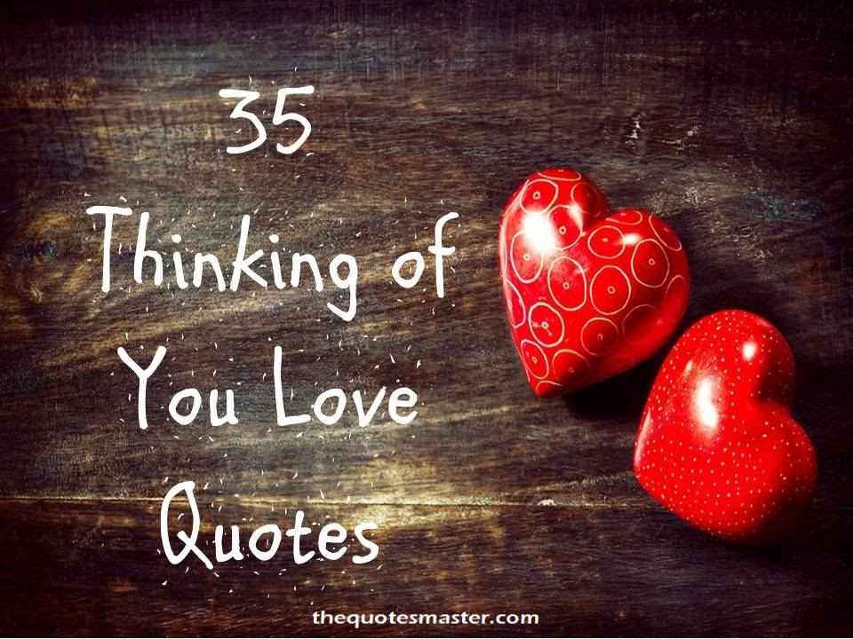 35 Best Thinking Of You Love Quotes