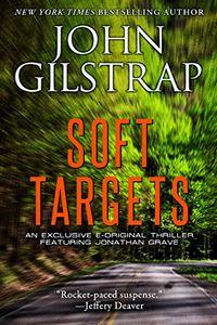 Soft Targets by John Gilstrap