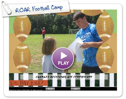 Click to play this Smilebox slideshow: ROAR Football Camp