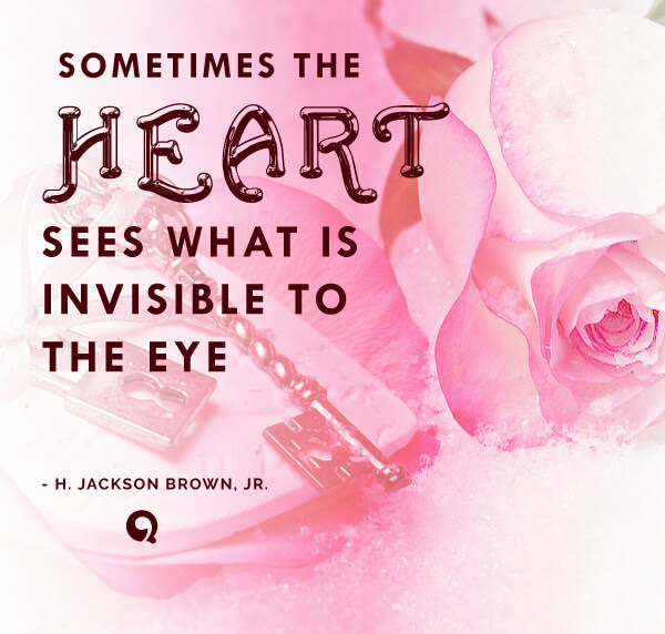 Sometimes The Heart Sees What Is Invisible To The Eye Quotesing