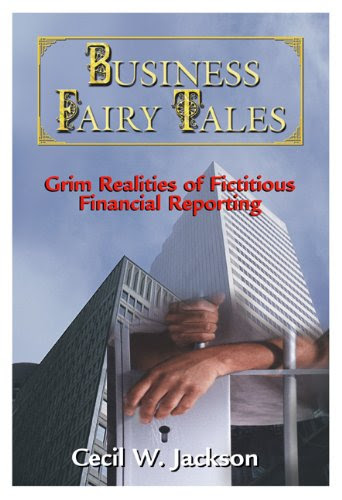 Business Fairy Tales: Grim Realities of Fictitious Financial Reporting