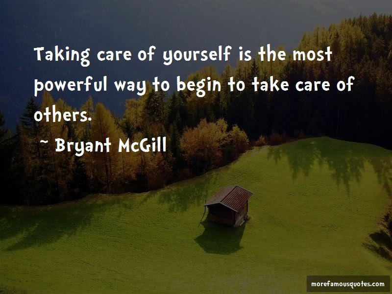 Taking Care Of Yourself And Others Quotes Top 4 Quotes About Taking