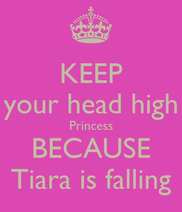 Keep Ur Head Up Princess Quotes Keep Your Head Up Quotes Quotesgram