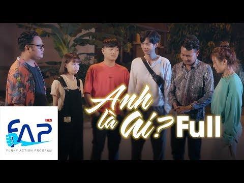 Anh Là Ai ? (Tập FULL) | FAPTV