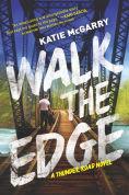 Title: Walk the Edge, Author: Katie McGarry