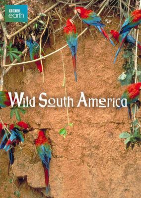 Wild South America - Season 1
