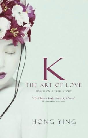 copertina del libro di K The Art of Love di Hong Ying