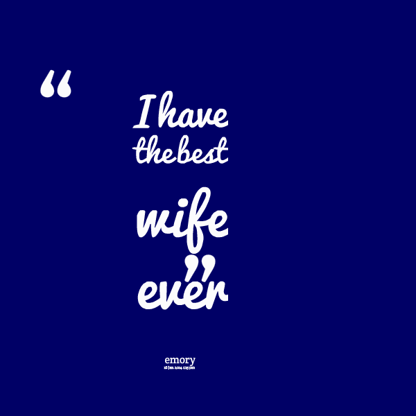 quote of your life: Best Quotes To Wife