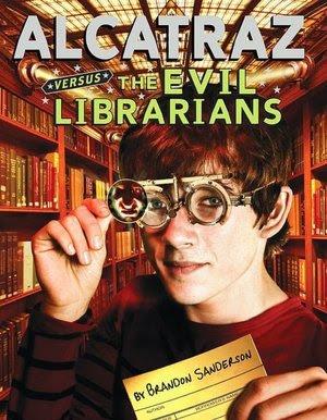 Alcatraz Versus the Evil Librarians (Alcatraz, #1)