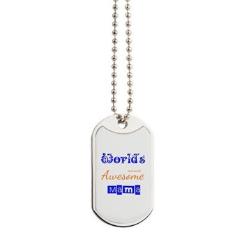 World's Awesome Mama Dog Tags