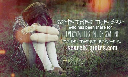 Im Tired Of Being There For Everyone Else Quotes Quotations