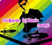 sinhala dj remixes sinhala dj nonstops dj songs sri
